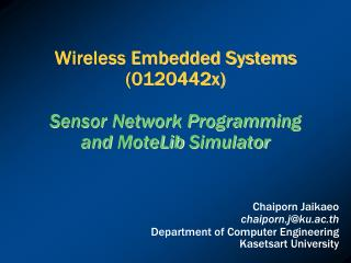Wireless Embedded Systems (0120442x) Sensor Network Programming and  MoteLib  Simulator