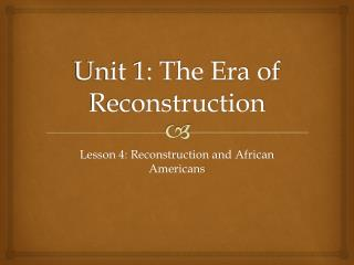 Unit 1: The Era of Reconstruction
