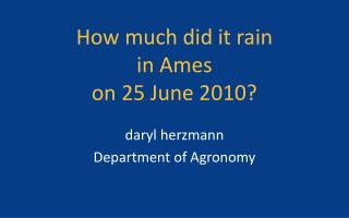 How much did it rain  in Ames on 25 June 2010?