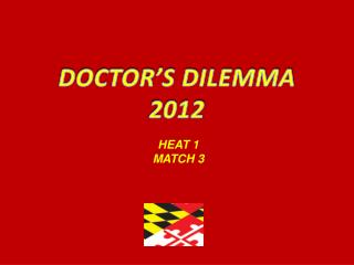 DOCTOR'S DILEMMA 2012