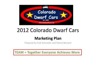 2012 Colorado Dwarf Cars