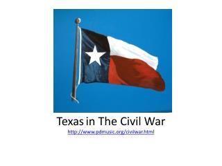 Texas in The Civil War http://www.pdmusic.org/civilwar.html