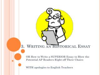 3.   Writing  an Historical Essay