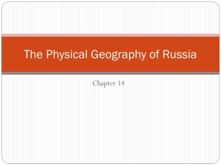 The Physical Geography of Russia