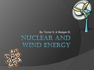 Nuclear and wind energy
