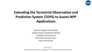 Extending the Terrestrial Observation and Prediction System (TOPS) to  Suomi -NPP  Applications