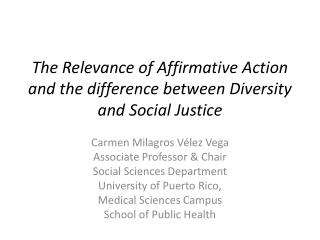 The Relevance of Affirmative Action and the difference between Diversity and Social Justice