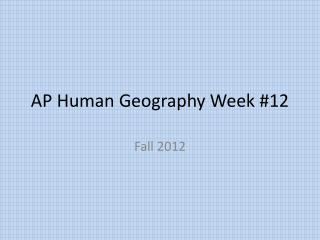 AP Human Geography Week #12