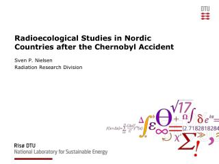 Radioecological  Studies in Nordic  Countries after  the  Chernobyl Accident