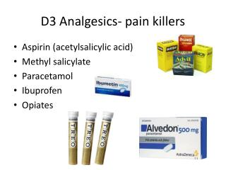 D3  Analgesics - pain  killers