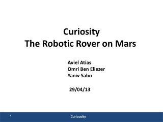 Curiosity The Robotic Rover on Mars