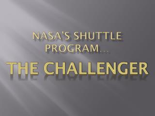 NASA's Shuttle Program…