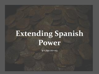 Extending Spanish Power