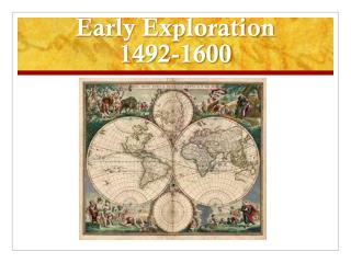 Early Exploration  1492-1600