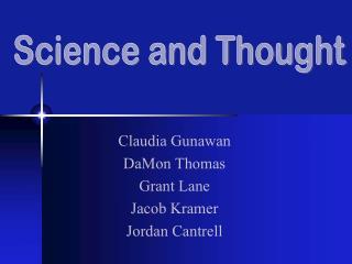 Claudia Gunawan DaMon Thomas Grant Lane Jacob Kramer Jordan Cantrell