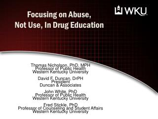 Focusing on Abuse,  Not  Use, In Drug Education