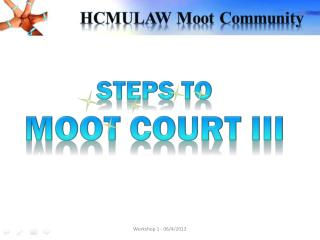 STEPS TO  MOOT COURT III