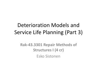 Deterioration Models and Service Life Planning (Part 3)