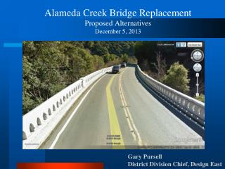 Alameda Creek Bridge Replacement Proposed Alternatives December 5, 2013