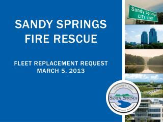 Sandy Springs Fire  Rescue Fleet  Replacement Request  March 5, 2013