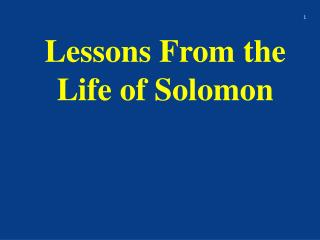 Lessons From the Life of Solomon