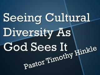 Seeing Cultural Diversity As God Sees It
