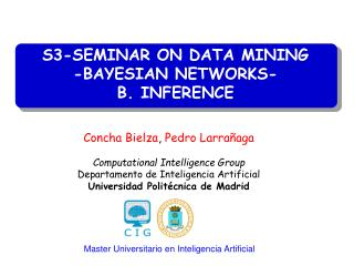 S3-SEMINAR ON DATA MINING -BAYESIAN NETWORKS- B. INFERENCE