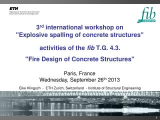 "3 rd  international workshop on ""Explosive spalling of concrete structures"""