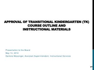 Approval of Transitional Kindergarten (TK) Course Outline and  Instructional Materials