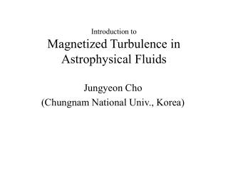 Introduction to Magnetized Turbulence in Astrophysical  F luids