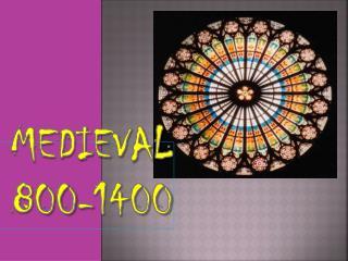 Medieval 800-1400