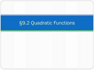 §9.2 Quadratic Functions