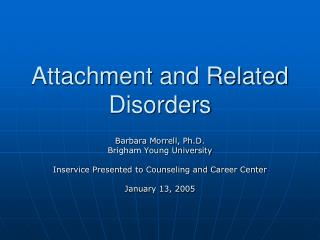 Attachment and Related Disorders
