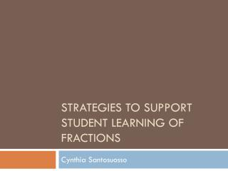Strategies to support student learning of fractions