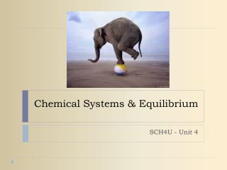 Chemical Systems & Equilibrium