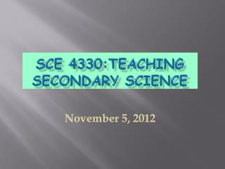 SCE 4330:Teaching SECONDARY Science