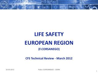 LIFE SAFETY  EUROPEAN REGION (F.CORSANEGO) CFS Technical Review - March 2012