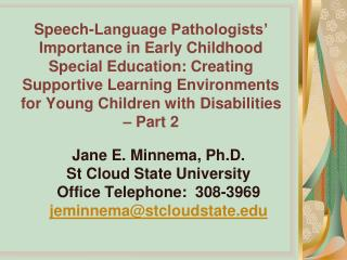 Jane E.  Minnema , Ph.D. St Cloud State University Office Telephone:  308-3969