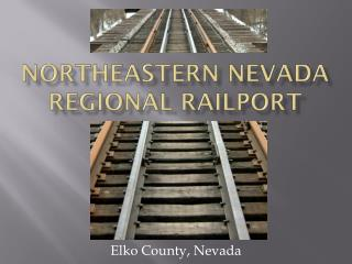 Northeastern Nevada Regional Railport
