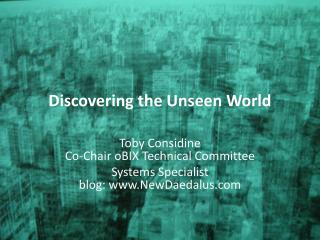 Discovering the Unseen World