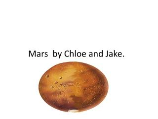 Mars  by Chloe  and Jake.