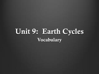 Unit 9:  Earth Cycles