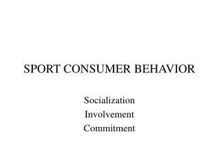 SPORT CONSUMER BEHAVIOR