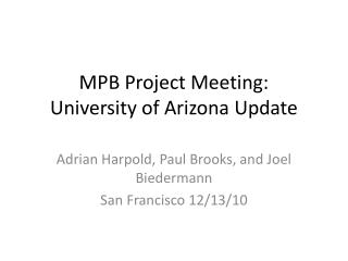 MPB Project Meeting:  University of Arizona Update