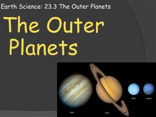 Earth Science: 23.3 The Outer Planets