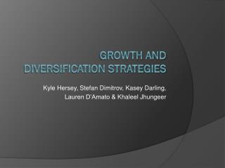 Growth and Diversification Strategies