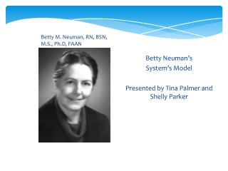 Betty M. Neuman, RN, BSN, M.S., Ph.D, FAAN