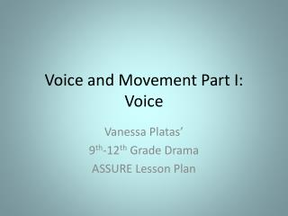 Voice and Movement Part I: Voice