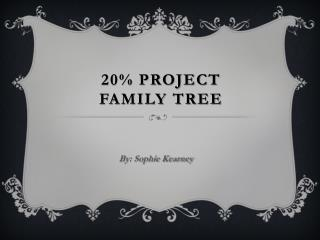 20% project Family tree
