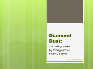 Diamond Dust: